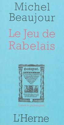 Le jeu de Rabelais - MichelBeaujour