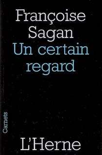 Un certain regard - FrançoiseSagan