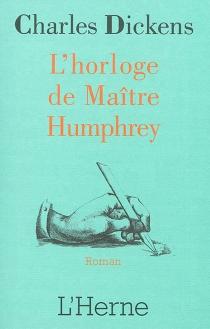 L'horloge de maître Humphrey - CharlesDickens