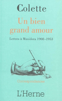 Un bien grand amour : lettres à Musidora, 1908-1953 - Colette