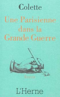 Une Parisienne dans la Grande Guerre : 1914-1918 - Colette