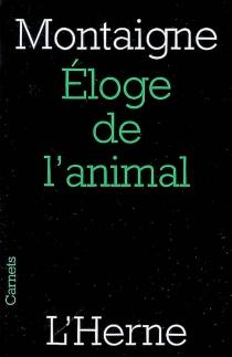 Eloge de l'animal - Michel deMontaigne