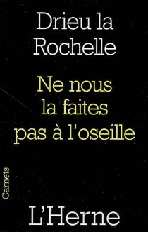 Ne nous la faites pas à l'oseille - PierreDrieu La Rochelle