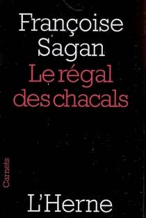 Le régal des chacals - FrançoiseSagan