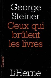 Ceux qui brûlent les livres - GeorgeSteiner