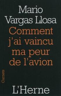 Comment j'ai vaincu ma peur de l'avion - MarioVargas Llosa