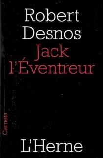Jack l'éventreur - RobertDesnos
