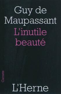 L'inutile beauté| Suivi de Mouche| Suivi de Le noyé - Guy deMaupassant