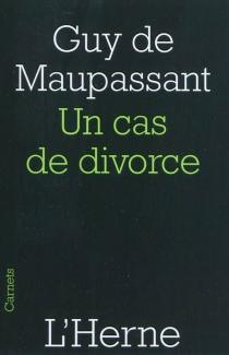 Un cas de divorce| Suivi de Le champ d'oliviers - Guy deMaupassant