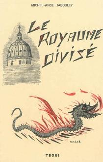 Le royaume divisé - Michel-AngeJabouley