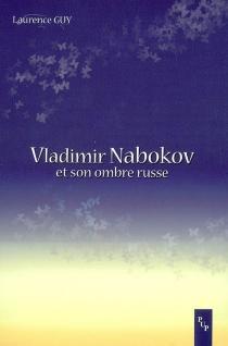 Vladimir Nabokov et son ombre russe - LaurenceGuy