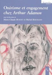Onirisme et engagement chez Arthur Adamov -