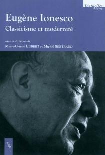 Eugène Ionesco : classicisme et modernité -