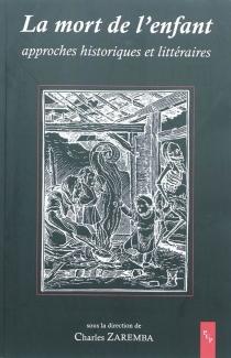 La mort de l'enfant : approches historiques et littéraires -