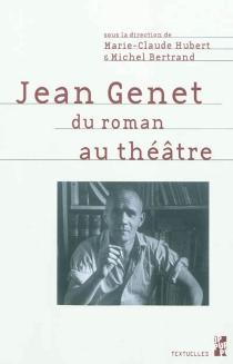 Jean Genet : du roman au théâtre -