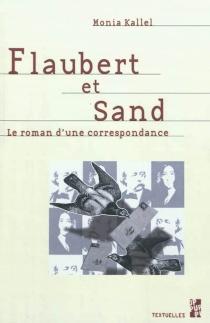 Flaubert et Sand : le roman d'une correspondance - MoniaKallel
