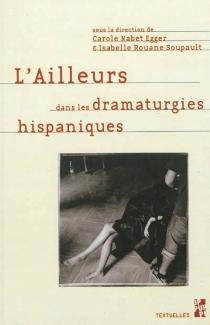 L'ailleurs dans les dramaturgies hispaniques -