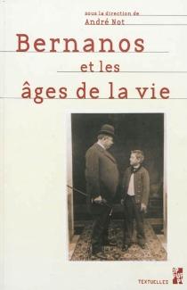 Bernanos et les âges de la vie : actes du colloque d'Aix-en-Provence, 23, 24, 25 octobre 2008 -