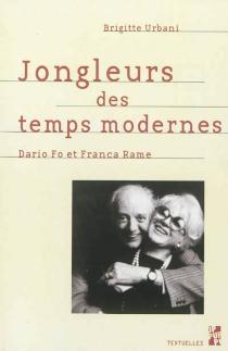 Jongleurs des temps modernes : Dario Fo et Franca Rame - BrigitteUrbani