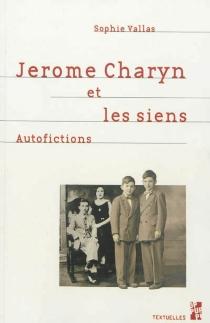 Jerome Charyn et les siens : autofictions - SophieVallas