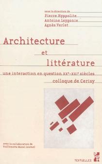 Architecture et littérature : une interaction en question XXe-XXIe siècles : colloque de Cerisy, septembre 2009 - Centre culturel international . Colloque (2009)
