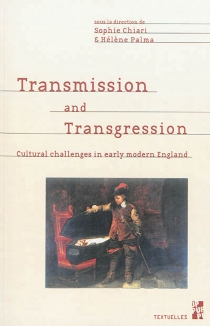 Transmission and transgression : cultural challenges in early modern England -