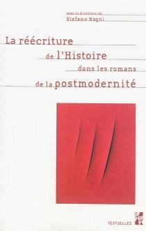 La réécriture de l'histoire dans les romans de la postmodernité -