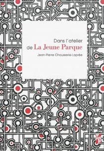 Dans l'atelier de La jeune Parque : 138 figures de symétrie visitées et décrites - Jean-PierreChausserie-Laprée