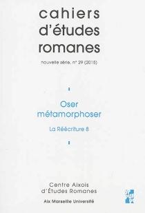 Cahiers d'études romanes, n° 29 -