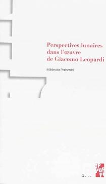 Perspectives lunaires dans l'oeuvre de Giacomo Leopardi - MélindaPalombi