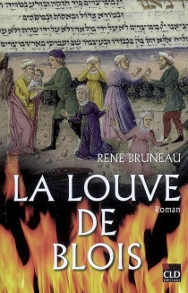 La louve de Blois - RenéBruneau