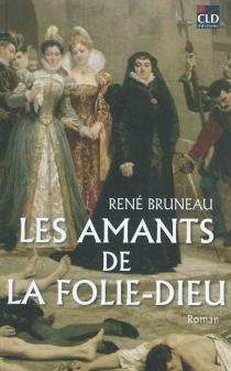 Les amants de la Folie-Dieu - RenéBruneau