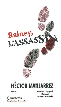 Rainey, l'assassin - Héctor Manjarrez