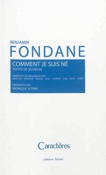 Comment je suis né : textes de jeunesse - BenjaminFondane