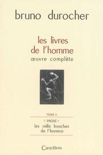 Les livres de l'homme : oeuvre complète - BrunoDurocher