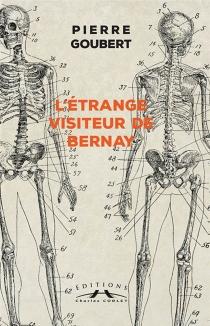 L'étrange visiteur de Bernay - PierreGoubert