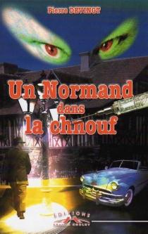 Un Normand dans la schnouf - PierreDevingt