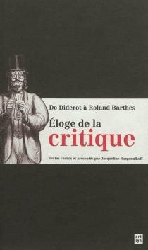 Eloge de la critique : de Diderot à Roland Barthes -