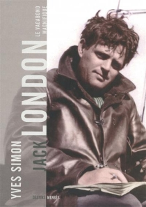 Jack London : le vagabond magnifique - YvesSimon