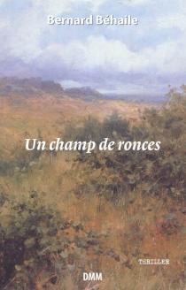 Un champ de ronces - BernardBéhaile