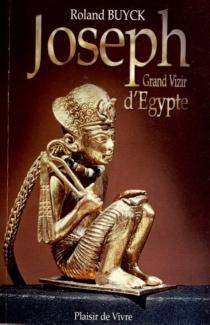 Joseph, grand vizir d'Egypte - RolandBuyck