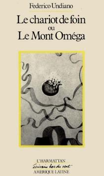 Le chariot de foin ou Le mont Oméga - FedericoUndiano