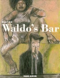 Waldo's bar - Blutch