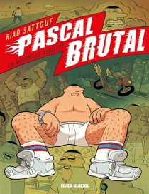 Pascal Brutal - Riad Sattouf