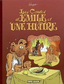 Les contes d'Emile et une huître - Hugot