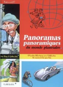 Panoramas panoramiques du monde planétaire : planches didactiques pour l'édification des masses et des gens bien - ÉricDeup