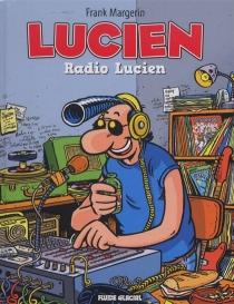 Lucien : tomes 3 et 4 - FrankMargerin