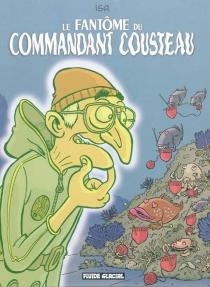 Le fantôme du commandant Cousteau - Isa