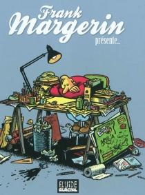 Frank Margerin présente... - FrankMargerin