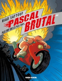 Pascal Brutal - RiadSattouf